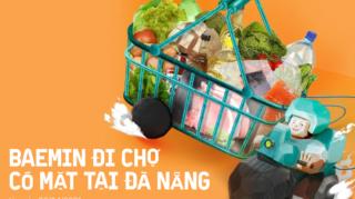 [ĐN] BAEMIN ra mắt Dịch vụ BAEMIN Đi Chợ tại Đà Nẵng (từ 26/04/2021)